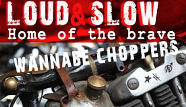 Wannabe Choppers Home of the brave - Loud and Slow